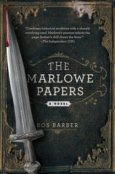 The Marlowe papers : a novel / Ros Barber
