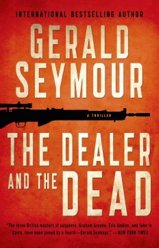 The dealer and the dead / Gerald Seymour