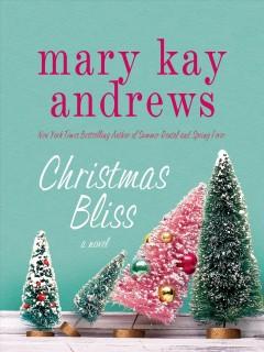 Christmas bliss / Mary Kay Andrews