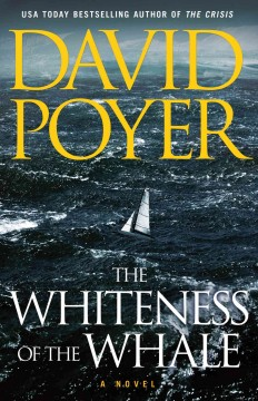 The whiteness of the whale / David Poyer