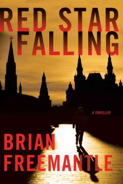 Red star falling : a thriller / Brian Freemantle