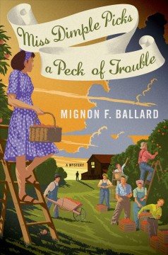 Miss Dimple picks a peck of trouble : a mystery / Mignon F. Ballard