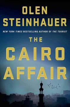 The Cairo affair / Olen Steinhauer