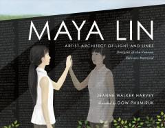 Maya Lin : artist-architect of light and lines by Harvey, Jeanne Walker