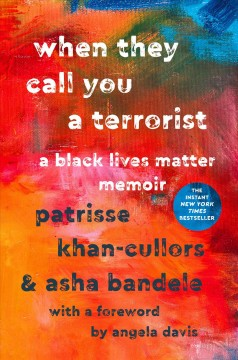 When they call you a terrorist : a Black Lives Matter memoir by Khan-Cullors, Patrisse