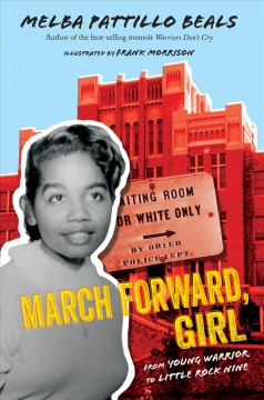 March forward, girl : from young warrior to Little Rock Nine by Beals, Melba