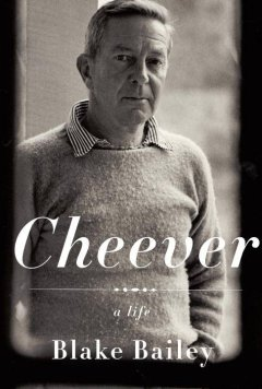 Cheever : a life / by Blake Bailey