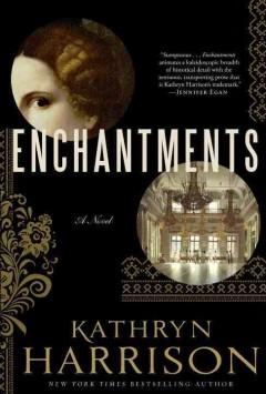 Enchantments : a novel / by Kathryn Harrison
