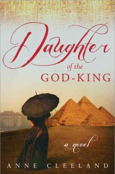 Daughter of the God-King / Anne Cleeland