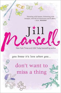 Don't want to miss a thing / Jill Mansell