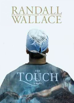 The touch / Randall Wallace