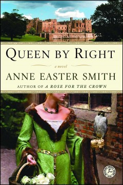 Queen by right / Anne Easter Smith