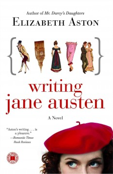 Writing Jane Austen : a novel / Elizabeth Aston