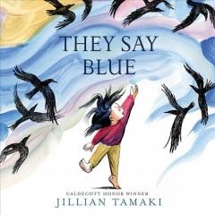 They say blue by Tamaki, Jillian