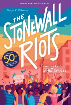 The Stonewall Riots : Coming Out in the Streets by Pitman, Gayle E.
