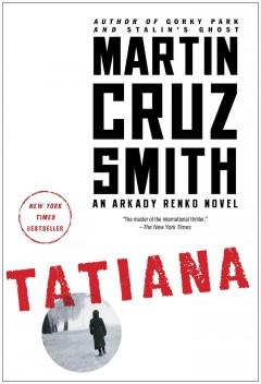 Tatiana : an Arkady Renko novel / Martin Cruz Smith