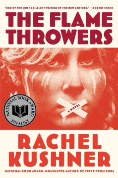 The flamethrowers : a novel / Rachel Kushner