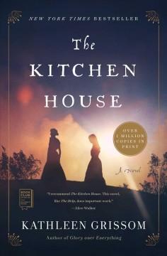 The kitchen house / Kathleen Grissom