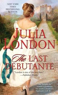 The last debutante / Julia London
