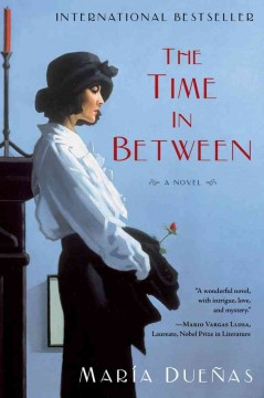 The time in between : a novel / Maria Duenas