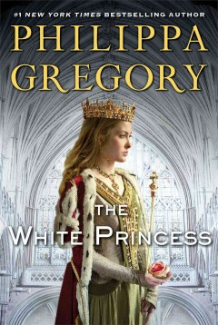 The white princess / by Philippa Gregory