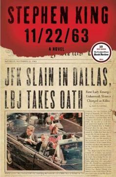 11/22/63 : a novel / Stephen King