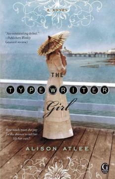 The typewriter girl / Alison Atlee