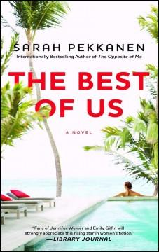 The best of us : a novel / Sarah Pekkanen