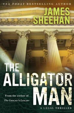 The alligator man / James Sheehan