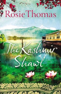 The Kashmir shawl / Rosie Thomas