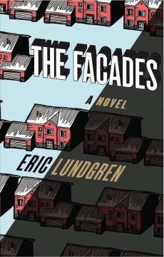 The facades : a novel / Eric Lundgren
