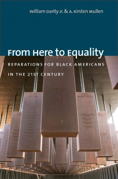 From here to equality : reparations for black Americans in the twenty-first century by Darity, William A.,  Jr.