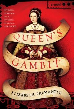 Queen's gambit / Elizabeth Fremantle