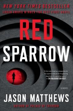 Redsparrow : a novel / Jason Matthews
