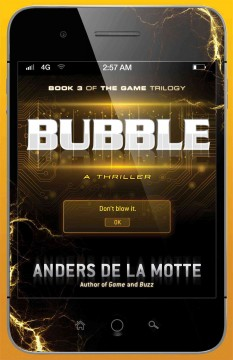 Bubble : a thriller / Anders de la Motte