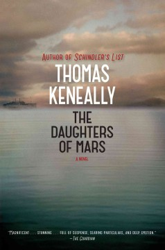 The daughters of Mars : a novel / Thomas Keneally