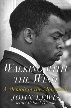 Walking with the wind : a memoir of the movement by Lewis, John