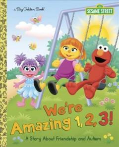 We're amazing 1, 2, 3! by Kimmelman, Leslie