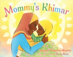 Mommy's khimar by Thompkins-Bigelow, Jamilah