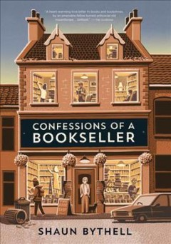 Confessions of a bookseller by Bythell, Shaun