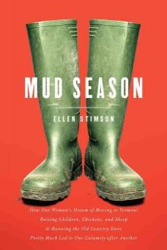 Mud season / Ellen Stimson
