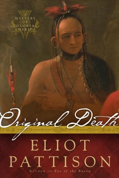 Original death : a mystery of colonial America / Eliot Pattison