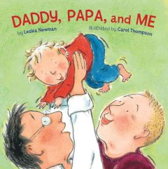 Daddy, papa, and me by Newman, Lesléa