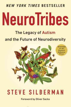 Neurotribes : the legacy of autism and the future of neurodiversity by Silberman, Steve
