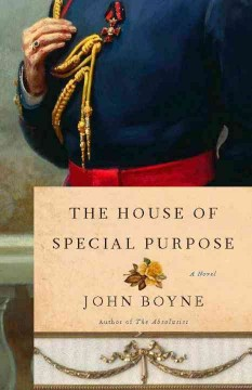 The house of special purpose / by John Boyne