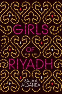 Girls of Riyadh : a novel / Rajaa Alsanea