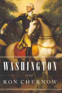 Washington : a life / Ron Chernow