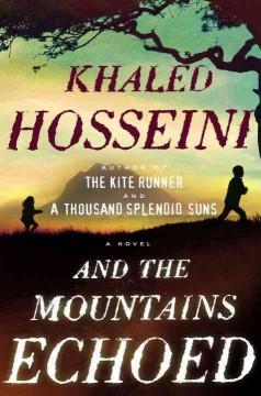 And the mountains echoed / Khaled Hosseini