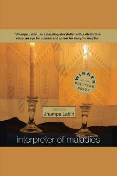 Interpreter of maladies by Lahiri, Jhumpa.