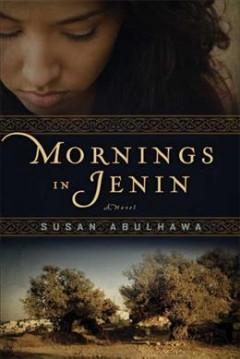 Mornings in Jenin : a novel / Susan Abulhawa